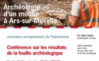 CONFERENCE FOUILLE ARCHEOLOGIQUE MOULIN D'ARS/MOSELLE