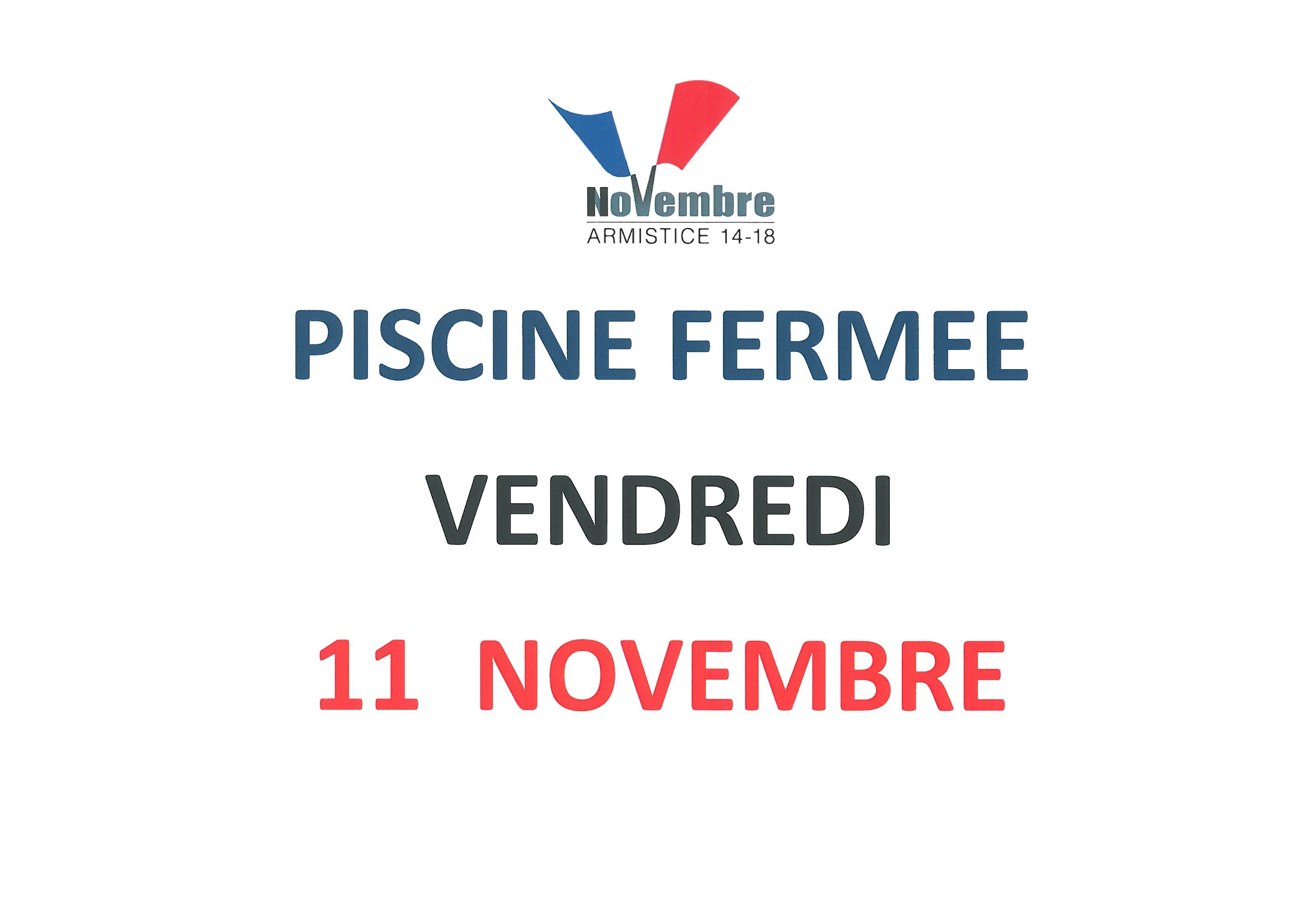 PISCINE FERMEE vendredi 11 novembre