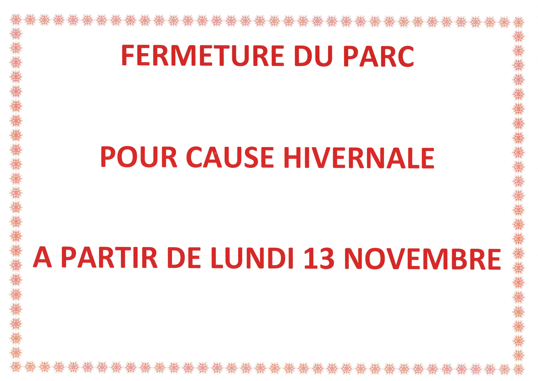 FERMETURE DU PARC à partir  du lundi 13 novembre